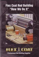 Flexcoat Rod Building<br>&quot;How We Do It&quot; from W. W. Doak