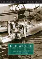 The Lee Wulff Master Collection<br></strong>Classic Films from<br>America&prime;s Pioneer Angler<str from W. W. Doak