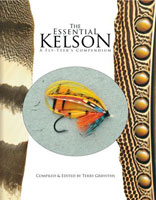 The Essential Kelson</strong><br><em>A Fly-Tyer&prime;s Compendium</em><strong> from W. W. Doak